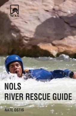 Nols River Rescue Guide (NOLS Library)