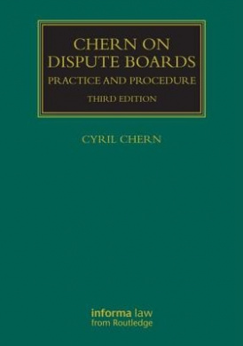 Chern on Dispute Boards (Construction Practice Series)