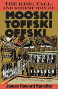 The Rise, Fall, and Redemption of Mooski Toffski Offski