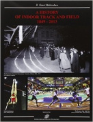 World History of Indoor Track and Field 1849 - 2013