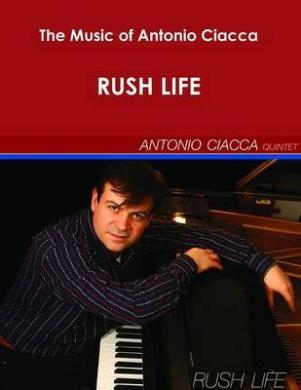 The Music of Antonio Ciacca - Rush Life