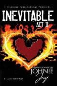 Inevitable ACT II