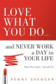 Love What You Do...and Never Work a Day in Your Life