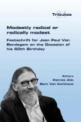Modestly Radical or Radically Modest