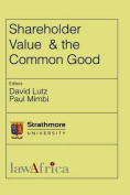 Shareholder Value and the Common Good