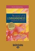 The Sacred Art of Lovingkindness [Large Print]