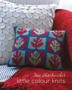 Dee Hardwicke's Little Colour Knits