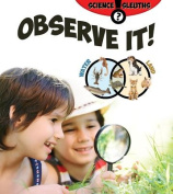 Observe It! (Science Sleuths)