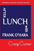 After Lunch with Frank O'Hara