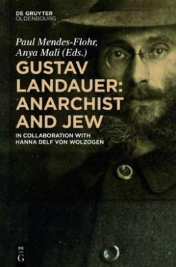 Gustav Landauer: Anarchist and Jew