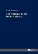 The Animals in Us - We in Animals