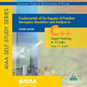 Fundamentals of Six Degrees of Freedom Aerospace Simulation and Analysis in C++