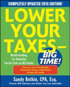 Lower Your Taxes - Big Time! Wealth Building, Tax Reduction Secrets from an IRS Insider