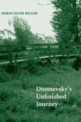 Dostoevsky's Unfinished Journey
