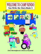 Welcome to Camp Fundo - You Write the Story - Book 5