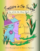 Treasure in the Swamp - You Write the Story - Book 2