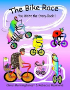 The Bike Race - You Write the Story - Book 1