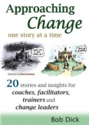 Approaching Change One Story at a Time