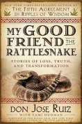 My Good Friend the Rattlesnake