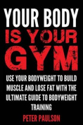 Your Body Is Your Gym