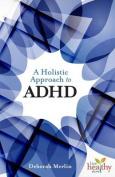 An Holistic Approach to ADHD