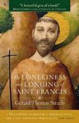 The Loneliness and Longing of Saint Francis