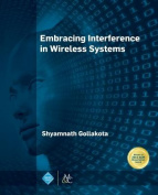 Embracing Interference in Wireless Systems