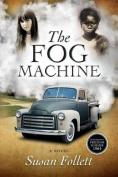 The Fog Machine