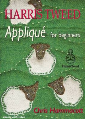 Harris Tweed Applique: For Beginners