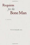 Requiem for the Bone Man