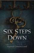 Six Steps Down
