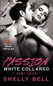 Passion (White Collared)