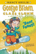 'Snot Funny! (George Brown, Class Clown
