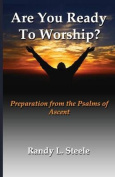 Are You Ready to Worship?