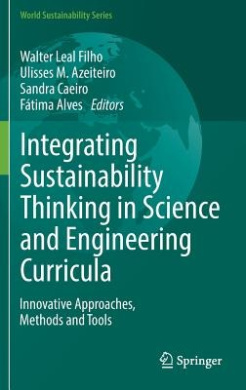 Integrating Sustainability Thinking in Science and Engineering Curricula: Innovative Approaches, Methods and Tools