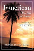 Jamerican: The Gift of Poverty