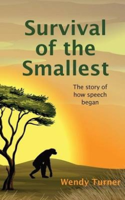 Survival of the Smallest: The Story of How Speech Began
