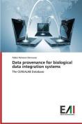 Data Provenance for Biological Data Integration Systems