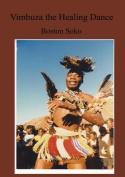 Vimbuza the Healing Dance of Northern Malawi