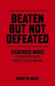 Beaten but Not Defeated