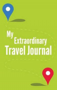 My Extraordinary Travel Journal
