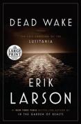 Dead Wake [Large Print]
