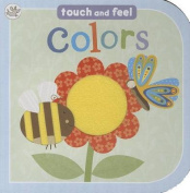 Touch and Feel Colours [Board book]