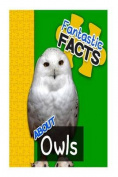 Fantastic Facts about Owls