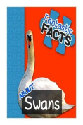 Fantastic Facts about Swans