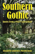 Southern Gothic - Stories from a Place Called Dixie