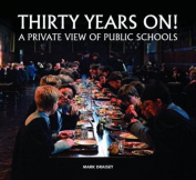 Thirty Years on! A Private View of Public Schools