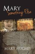 Mary Something-Else