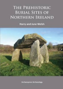 The Prehistoric Burial Sites of Northern Ireland