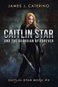 Caitlin Star and the Guardian of Forever